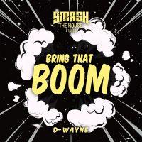 Cover D-Wayne - Bring That Boom