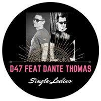 Cover D47 feat. Dante Thomas - Single Ladies