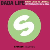 Cover Dada Life - Fight Club Is Closed (It's Time For Rock'n'Roll)