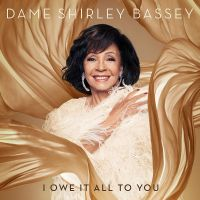 Cover Dame Shirley Bassey - I Owe It All To You