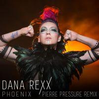 Cover Dana Rexx - Phoenix (Pierre Pressure Remix)