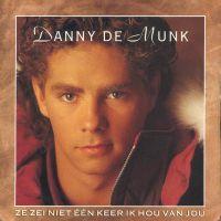 Cover Danny de Munk - Ze zei niet één keer ik hou van jou