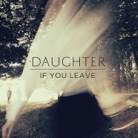 Cover Daughter - If You Leave
