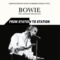 Cover David Bowie - From Station To Station - The Legendary Broadcasts