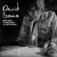 Cover David Bowie - Spying Through A Keyhole - Demos And Unreleased Songs