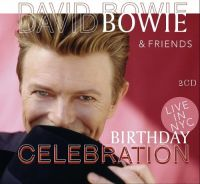 Cover David Bowie & Friends - Birthday Celebration - Live In NYC