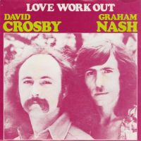 Cover David Crosby & Graham Nash - Love Work Out