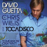 Cover David Guetta & Chris Willis vs. Tocadisco - Tomorrow Can Wait