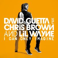Cover David Guetta feat. Chris Brown & Lil Wayne - I Can Only Imagine