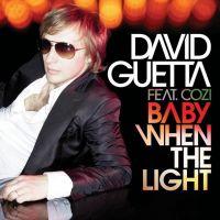 Cover David Guetta feat. Cozi - Baby When The Light