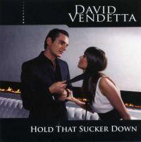 Cover David Vendetta - Hold That Sucker Down