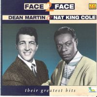 Cover Dean Martin & Nat King Cole - Face 2 Face - Their Greatest Hits