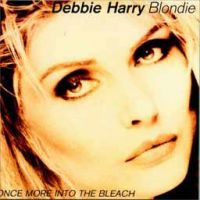 Cover Debbie Harry / Blondie - Once More Into The Bleach