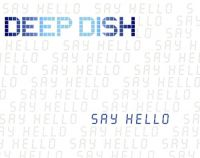 Cover Deep Dish - Say Hello
