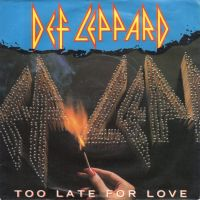 Cover Def Leppard - Too Late For Love