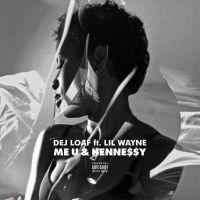 Cover Dej Loaf feat. Lil Wayne - Me U & Hennessy
