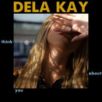 Cover Dela Kay - Think About You