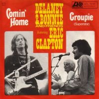 Cover Delaney & Bonnie and Friends feat. Eric Clapton - Comin' Home