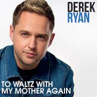 Cover Derek Ryan - To Waltz With My Mother Again