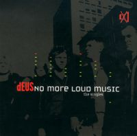 Cover dEUS - No More Loud Music - The Singles