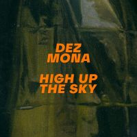 Cover Dez Mona - High Up The Sky