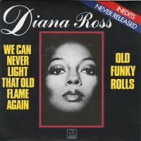 Cover Diana Ross - We Can Never Light That Old Flame Again