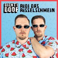 Cover Dicht und Doof - Rudi das Rüsselschwein