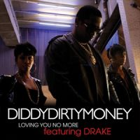 Cover DiddyDirtyMoney feat. Drake - Loving You No More