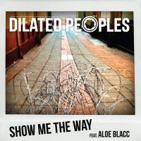Cover Dilated Peoples feat. Aloe Blacc - Show Me The Way