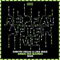 Cover Dimitri Vegas & Like Mike, Armin van Buuren & W&W - Repeat After Me