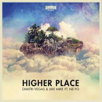 Cover Dimitri Vegas & Like Mike feat. Ne-Yo - Higher Place