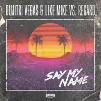 Cover Dimitri Vegas & Like Mike vs. Regard - Say My Name