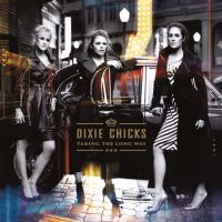 Cover Dixie Chicks - Taking The Long Way