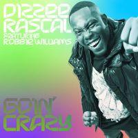 Cover Dizzee Rascal feat. Robbie Williams - Goin' Crazy