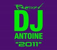 """Cover DJ Antoine - """"2011"""" Remixed"""