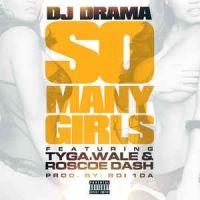 Cover DJ Drama feat. Tyga, Wale & Roscoe Dash - So Many Girls