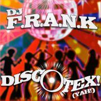 Cover DJ F.R.A.N.K - Discotex! (Yah!)