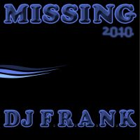 Cover DJ F.R.A.N.K - Missing 2010
