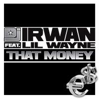 Cover DJ Irwan feat. Lil Wayne - That Money