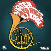 Cover DJ Katch feat. Greg Nice, Deborah Lee & DJ Kool - The Horns