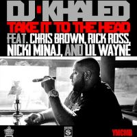 Cover DJ Khaled feat. Chris Brown, Rick Ross, Nicki Minaj & Lil Wayne - Take It To The Head