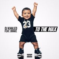 Cover DJ Khaled feat. Drake - To The Max