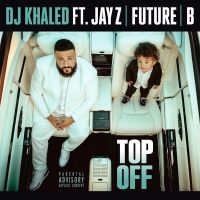Cover DJ Khaled feat. Jay Z, Future & Beyoncé - Top Off