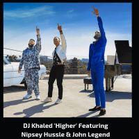 Cover DJ Khaled feat. Nipsey Hussle & John Legend - Higher