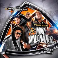 Cover DJ Scream + Rick Ross / Triple C's - Multi Millionaires