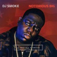 Cover DJ Smoke / Notorious Big - It Was All A Dream