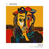Cover DJ Snake feat. George Maple - Talk
