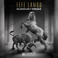 Cover Djadja & Dinaz - Féfé Lambo