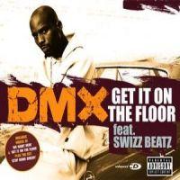 Cover DMX feat. Swizz Beatz - Get It On The Floor