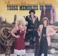 Cover Dolly Parton, Linda Ronstadt & Emmylou Harris - Those Memories Of You